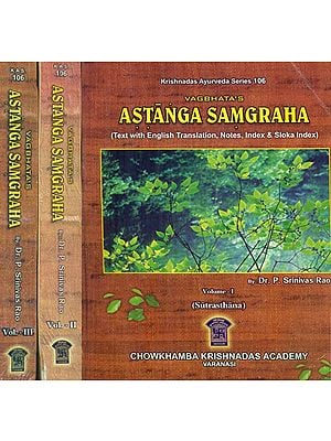 Astanga Samgraha - Text with English Translation, Notes, Index and Sloka Index in 3 Volumes (An Old and Rare Book)
