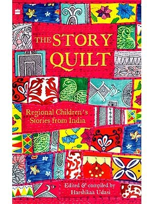 The Story Quilt (Regional Children's Stories from India)