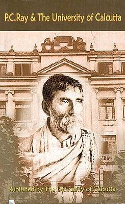 P.C. Ray and The University of Calcutta