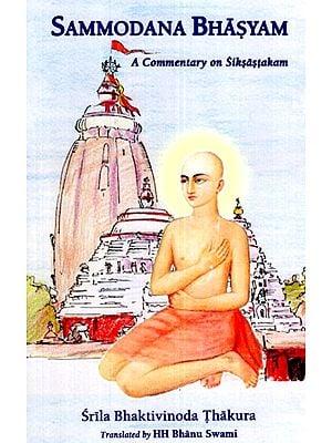 Sammodana Bhasyam (A Commentary on Siksastakam)