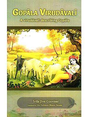 Gopala Virudavali (A Virudavali Describing Gopala)
