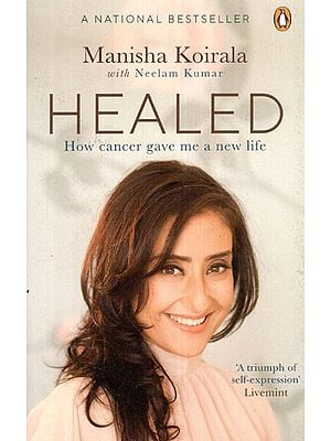 Healed - How Cancer Gave Me a New Life