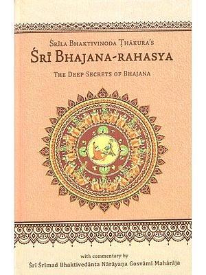 Sri Bhajana - Rahasya (The Deep Secrets of Bhajana)