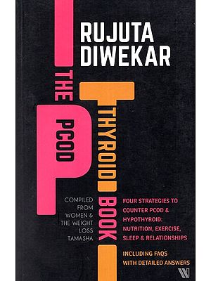 The Pcod- Thyroid Book (Compiled From Women and The Weight Loss Tamasha)
