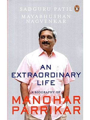 An Extraordinary Life (A Biography of Manohar Parrikar)