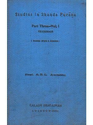 Studies in Skanda Purana (Pilgrimage):  An Old and Rare Book