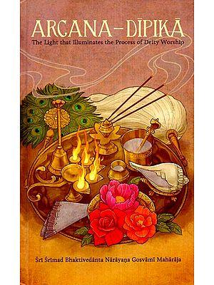 Arcana- Dipika (The Light that Illuminates the Process of Deity Worship)