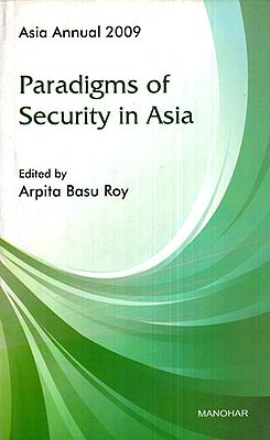 Asia Annual 2009- Paradigms of Security in Asia