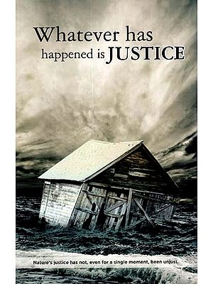 Whatever Has Happened is Justice