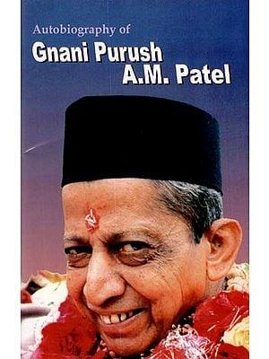 Gnani Purush A.M. Patel (Autobiography)
