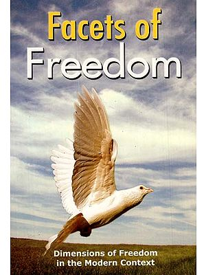Facets of Freedom (Dimensions of Freedom in the Modern Context)