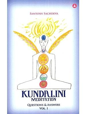 Kundalini Meditation (Questions and Answers Vol- 1)