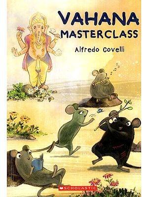 Vahana Master Class
