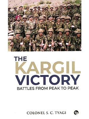 The Kargil Victory (Battles from Peak to Peak)