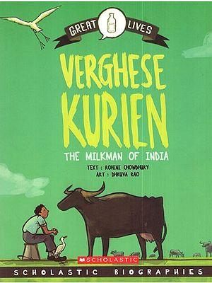 Verghese Kurien- The Milkman of India