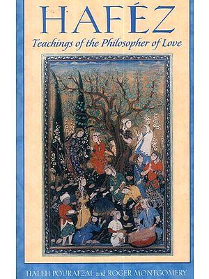 Hafez- Teachings of the Philosopher of Love