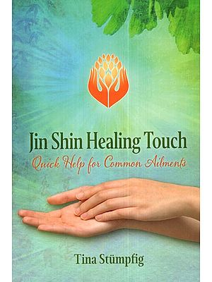 Jin Shin Healing Touch (Quick Help for Common Ailments)