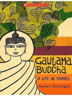 Gautama Buddha (A Life in Stories)