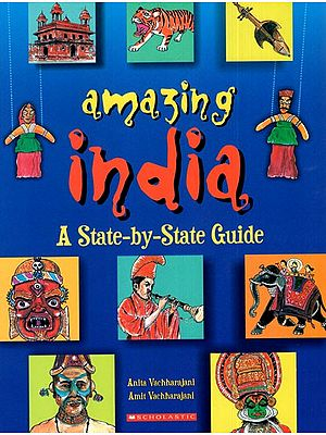 Amazing India- A State- by- State Guide