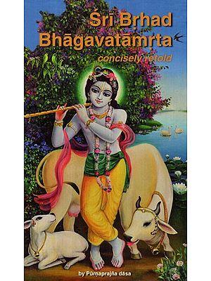 Sri Brhad Bhagavatamrta-  Concisely Retold