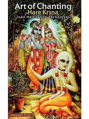 Art of Chanting Hare Krishna (Japa Meditation Techniques)