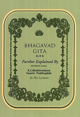Bhagavad Gita-  As it is Further Explained