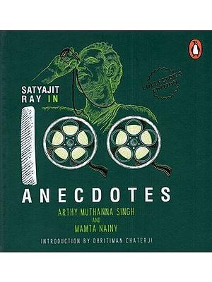 Satyajit Ray in 100 Anecdotes