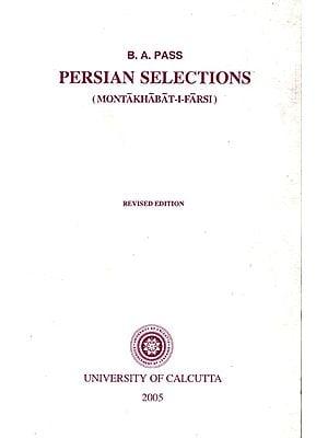 Persian Selections (Montakhabat- I- Farsi- Revised Edition)