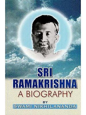 Sri Ramakrishna (A Biography)