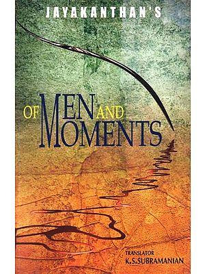Of Men And Moments (English Translation Of Award Winning Tamil Novel Sila Nerangalil Sila Manithargal)