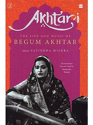 Akhtari- The Life And Music Of Begum Akhtar