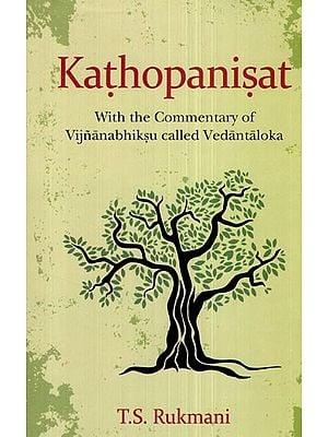 Kathopanisat (With the Commentary of Vijnanabhiksu Called Vedantaloka)