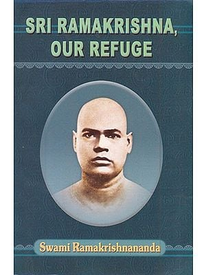 Sri Ramakrishna, Our Refuge