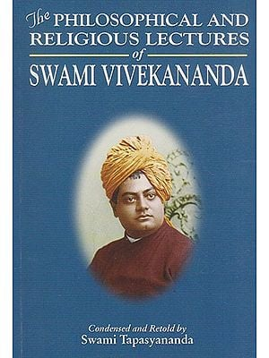 The Philosophical and Religious Lectures of Swami Vivekananda
