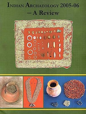 Indian Archaeology 2005-2006 - A Review