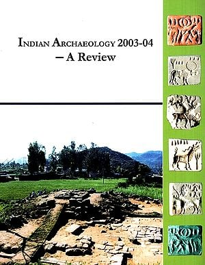 Indian Archaeology 2003-2004 - A Review