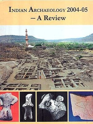 Indian Archaeology 2004-2005  - A Review