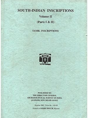 South Indian Inscriptions Volume II - Tamil Inscriptions (Parts 1 &2)