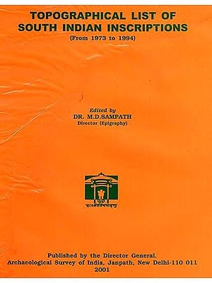 Topographical List of South Indian Inscriptions (From 1973 to 1994)