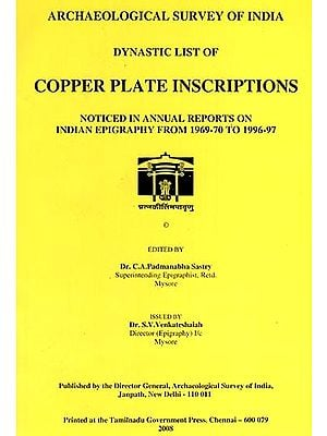 Dynastic list of Copper Plate Inscriptions (Noticed In Annual Reports On Indian Epigraphy From 1969-70 to1996-97)