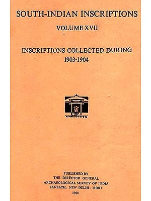 South-Indian Inscriptions - Inscriptions Collected During 1903-1904 (Volume XVII)