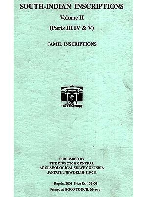 South-Indian Inscriptions Volume II - Tamil Inscriptions (Parts III, IV and V)