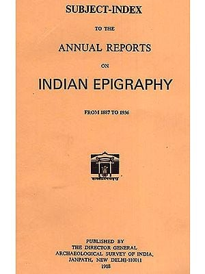 Subject- Index to the Annual Report on Indian Epigraphy (From 1887 to 1936)