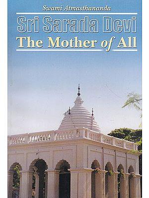 Sri Sarada Devi The Mother of All