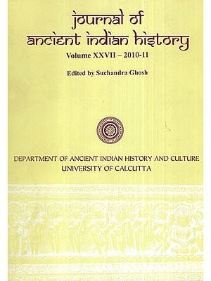 Journal of Ancient Indian History Volume XXVII- 2010-11