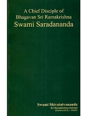 A Chief Disciple of Bhagavan Sri Ramakrishna Swami Saradananda