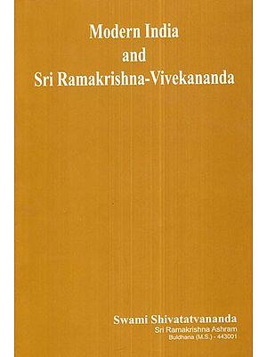 Modern India and Sri Ramakrishna- Vivekananda