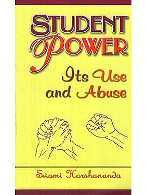 Student Power Its Use and Abuse