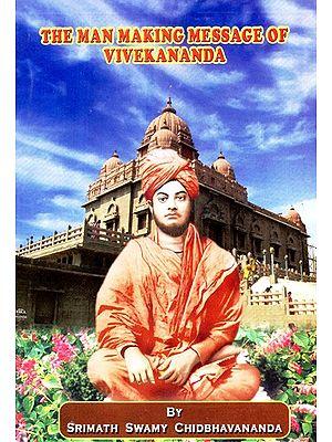 The Man Making Message Of Vivekananda