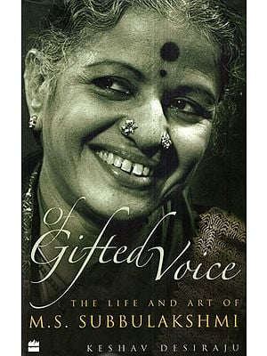 Of Gifted Voice (The Life and Art of M. S. Subbulakshmi